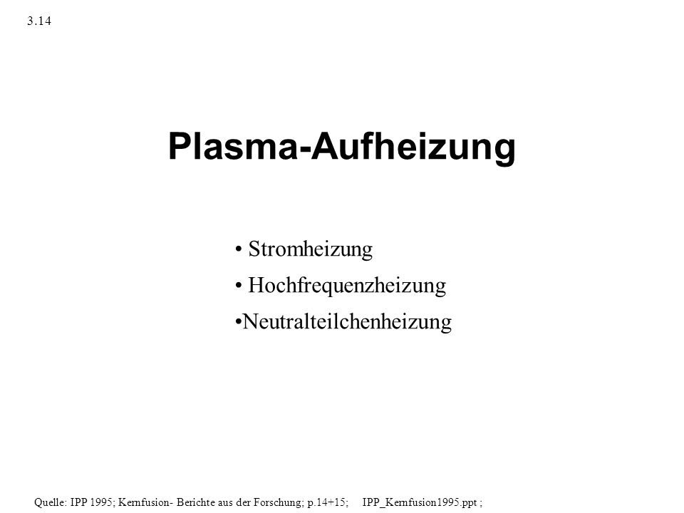 Plasma-Aufheizung Stromheizung Hochfrequenzheizung