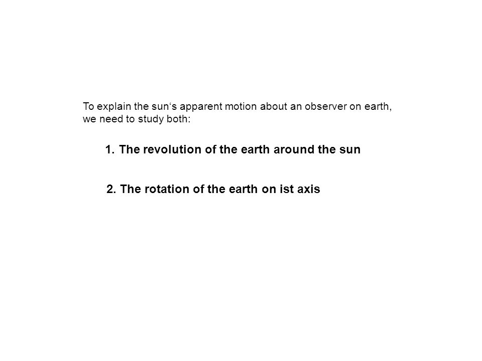 1. The revolution of the earth around the sun