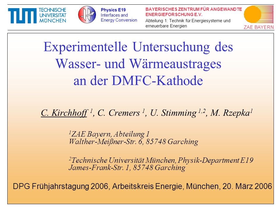 Physics E19 Interfaces and. Energy Conversion. Experimentelle Untersuchung des Wasser- und Wärmeaustrages an der DMFC-Kathode.