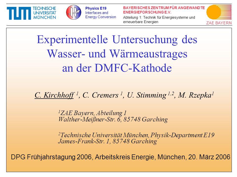 Physics E19Interfaces and. Energy Conversion. Experimentelle Untersuchung des Wasser- und Wärmeaustrages an der DMFC-Kathode.