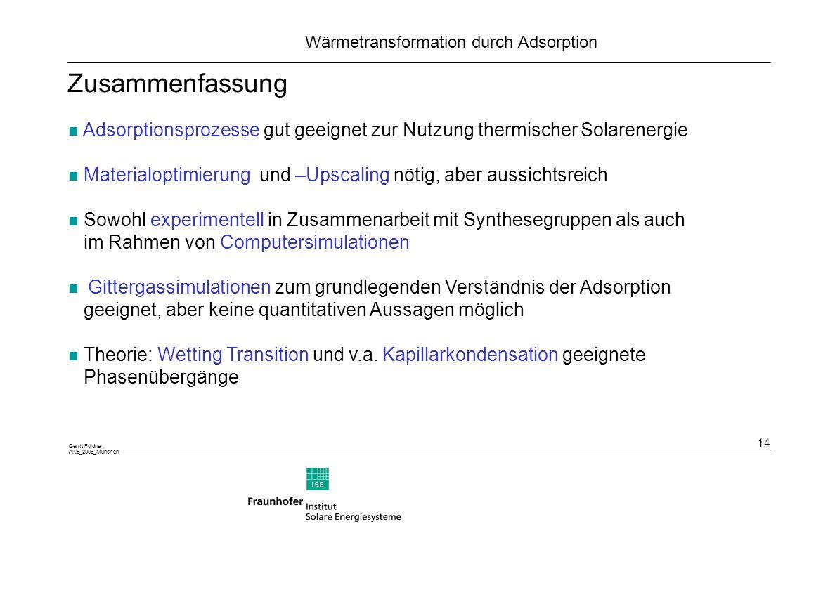 Zusammenfassung Adsorptionsprozesse gut geeignet zur Nutzung thermischer Solarenergie.