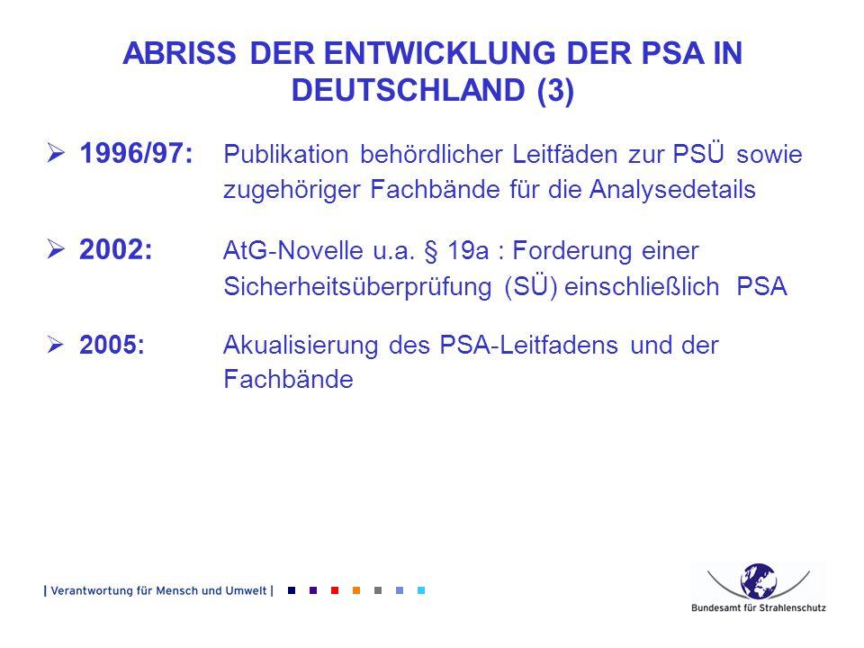 ABRISS DER ENTWICKLUNG DER PSA IN DEUTSCHLAND (3)