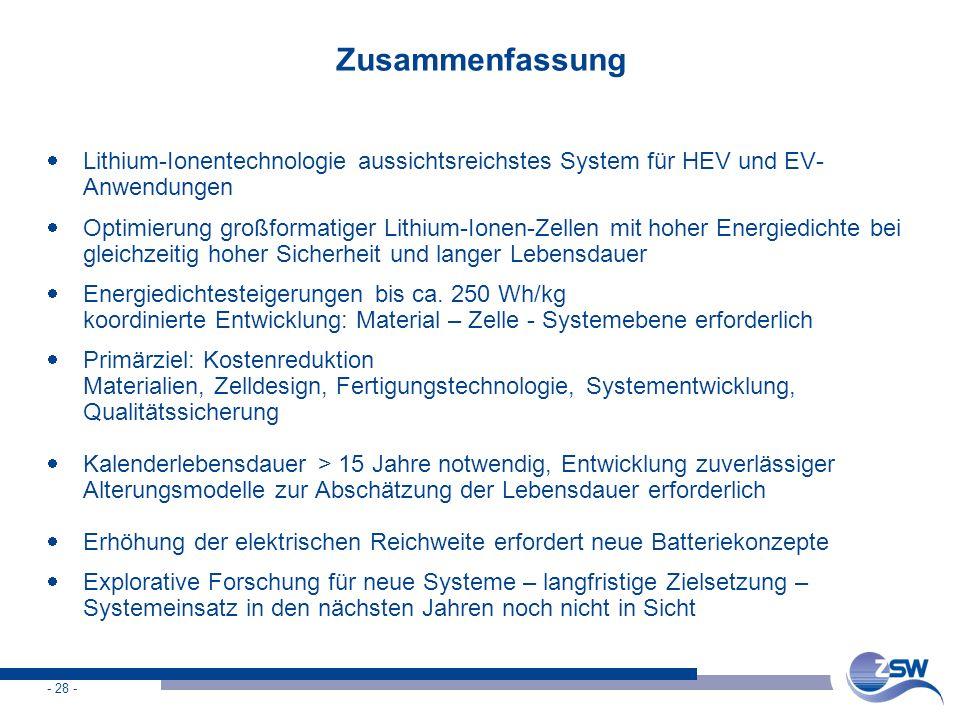 Zusammenfassung Lithium-Ionentechnologie aussichtsreichstes System für HEV und EV-Anwendungen.