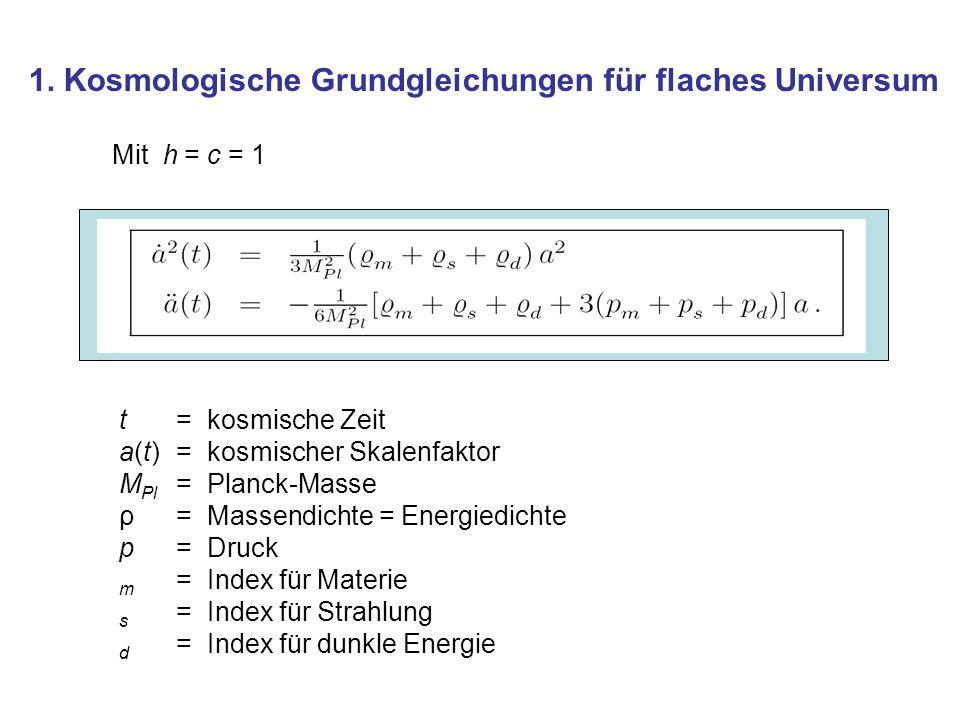 1. Kosmologische Grundgleichungen für flaches Universum
