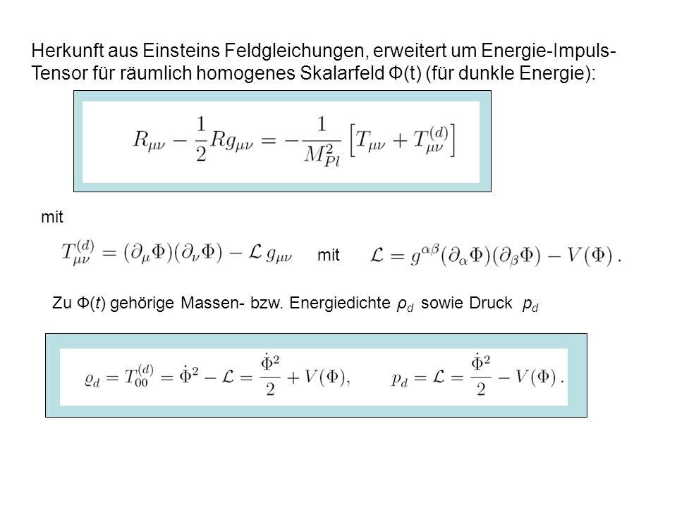 Herkunft aus Einsteins Feldgleichungen, erweitert um Energie-Impuls-Tensor für räumlich homogenes Skalarfeld Ф(t) (für dunkle Energie):