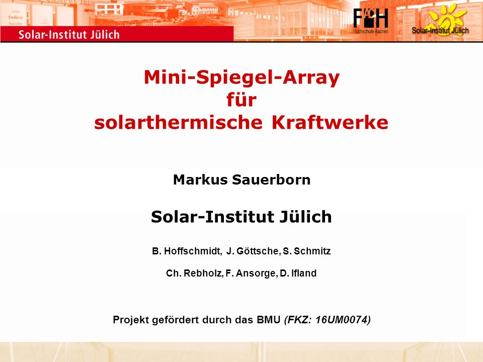 Mini-Spiegel-Array für solarthermische Kraftwerke Markus Sauerborn Solar-Institut Jülich B.