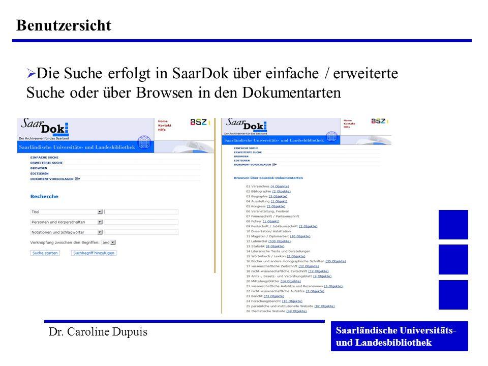 Benutzersicht Die Suche erfolgt in SaarDok über einfache / erweiterte Suche oder über Browsen in den Dokumentarten.