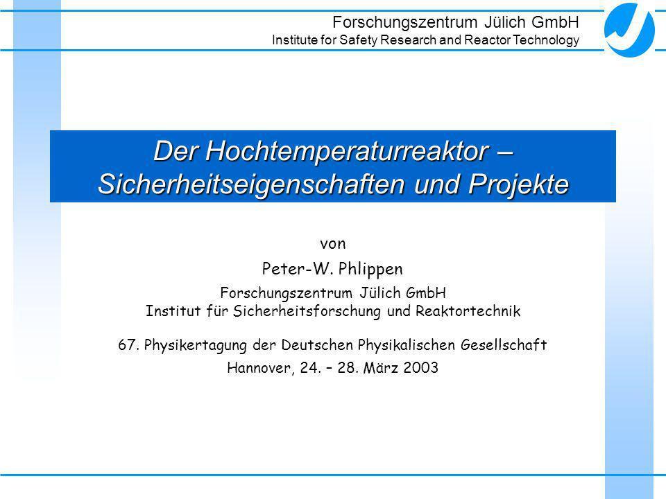 Der Hochtemperaturreaktor – Sicherheitseigenschaften und Projekte