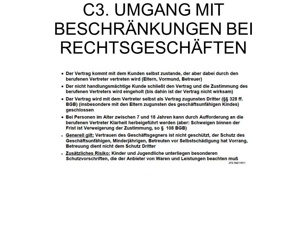 C3. UMGANG MIT BESCHRÄNKUNGEN BEI RECHTSGESCHÄFTEN