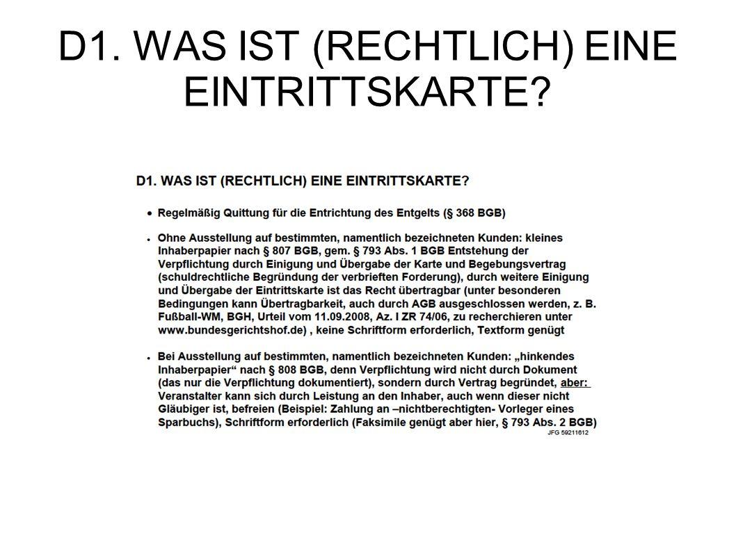 D1. WAS IST (RECHTLICH) EINE EINTRITTSKARTE