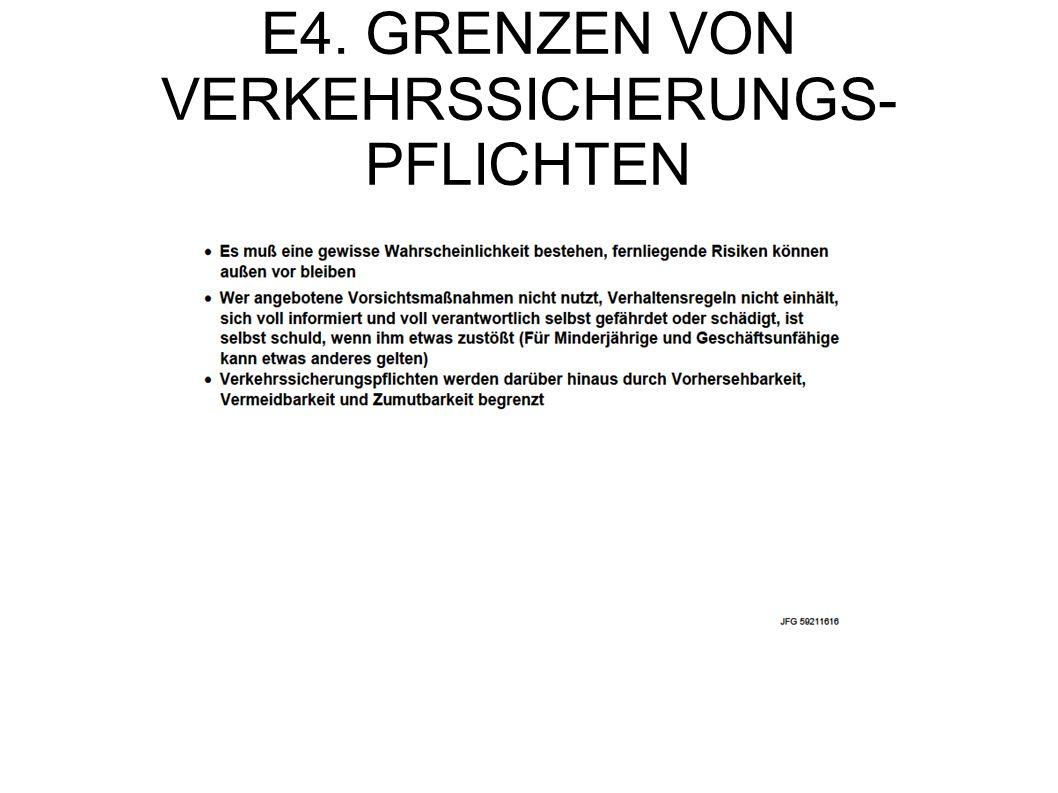 E4. GRENZEN VON VERKEHRSSICHERUNGS-PFLICHTEN