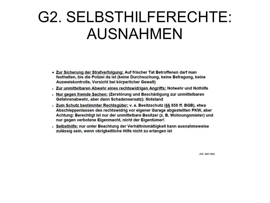 G2. SELBSTHILFERECHTE: AUSNAHMEN