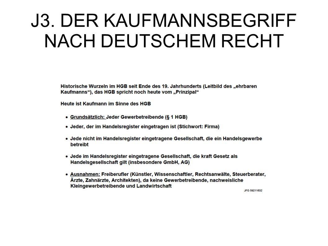 J3. DER KAUFMANNSBEGRIFF NACH DEUTSCHEM RECHT