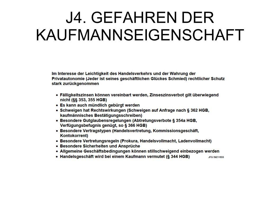 J4. GEFAHREN DER KAUFMANNSEIGENSCHAFT