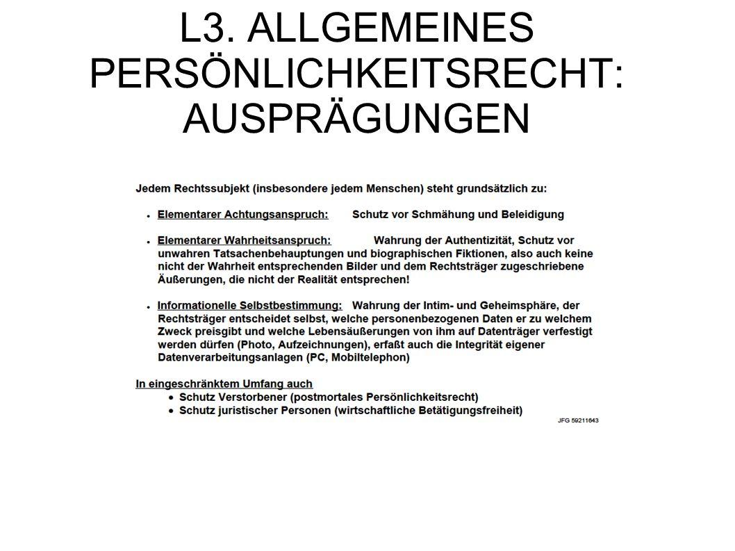 L3. ALLGEMEINES PERSÖNLICHKEITSRECHT: AUSPRÄGUNGEN