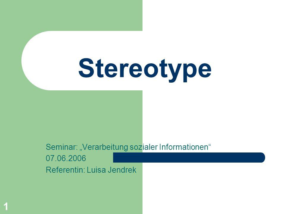 """Stereotype Seminar: """"Verarbeitung sozialer Informationen 07.06.2006"""