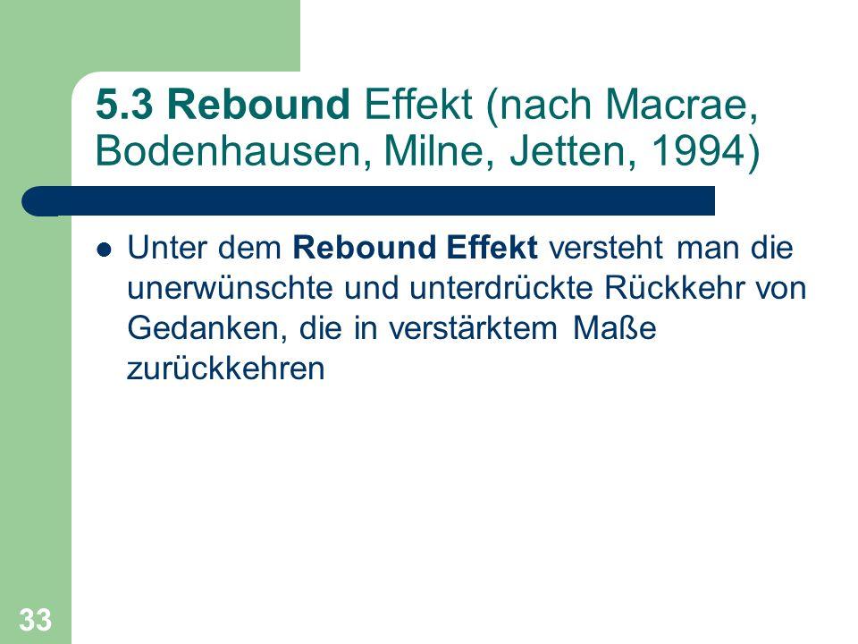 5.3 Rebound Effekt (nach Macrae, Bodenhausen, Milne, Jetten, 1994)