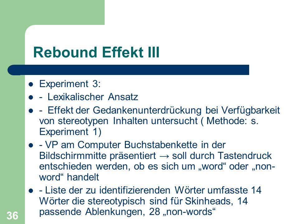 Rebound Effekt III Experiment 3: - Lexikalischer Ansatz