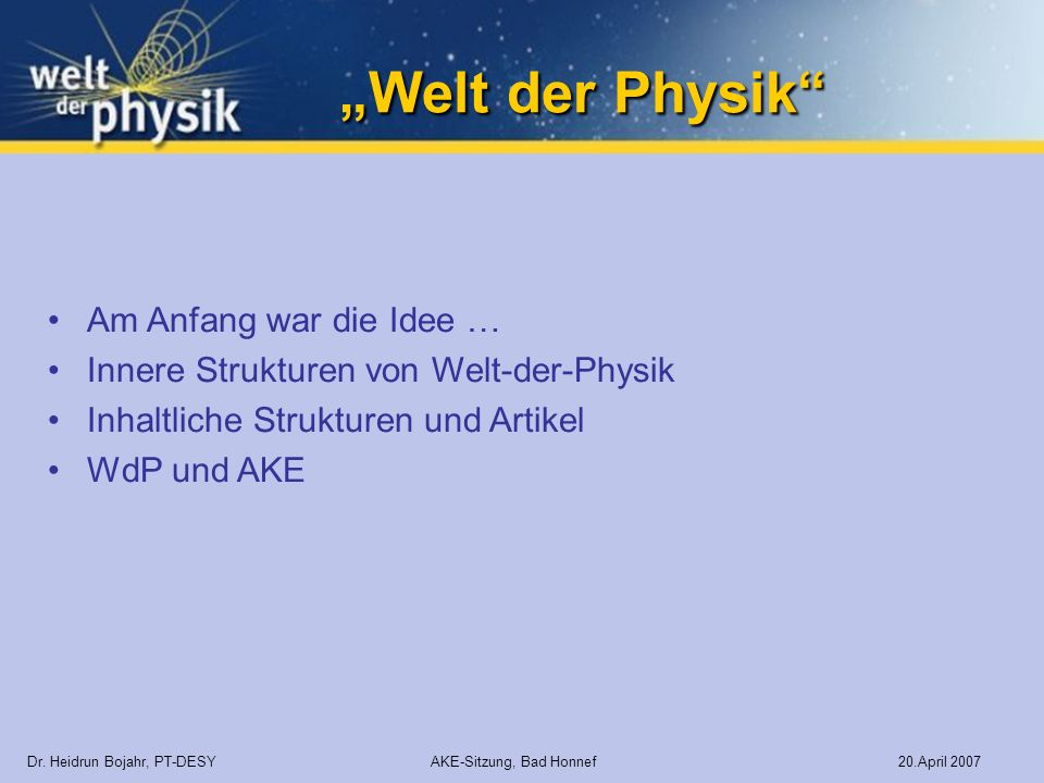 """Welt der Physik Am Anfang war die Idee …"