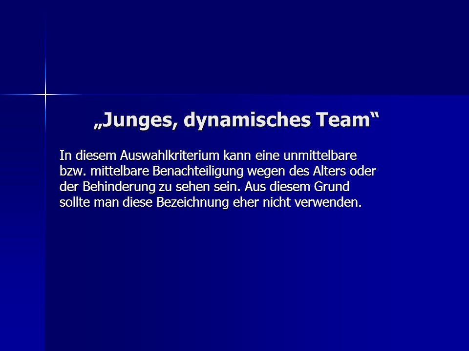 """""""Junges, dynamisches Team"""
