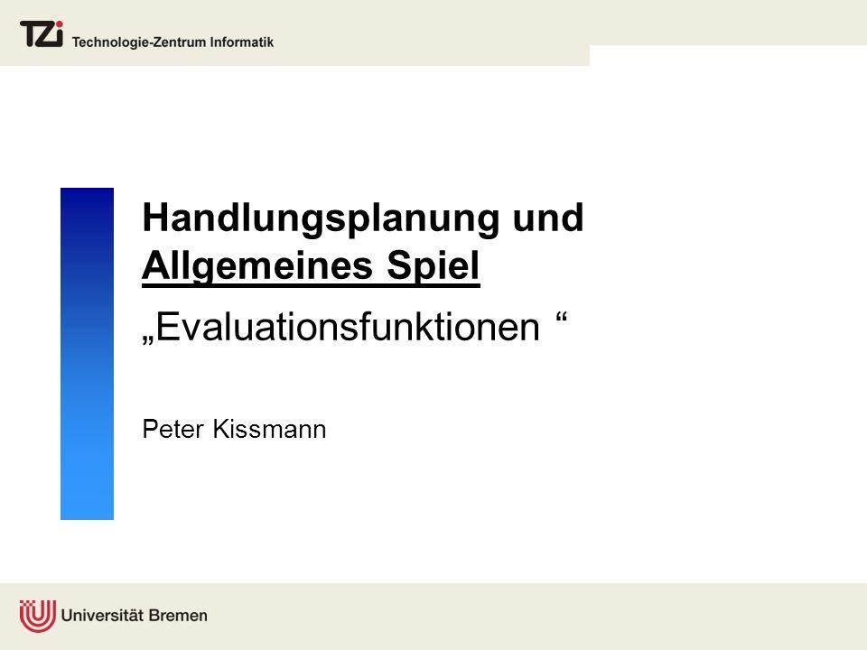 """Handlungsplanung und Allgemeines Spiel """"Evaluationsfunktionen"""