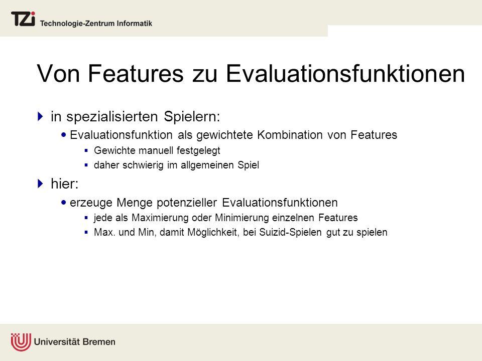 Von Features zu Evaluationsfunktionen