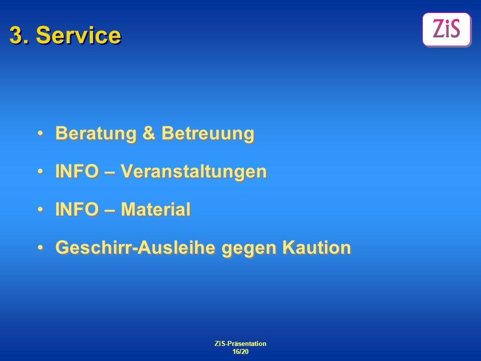 3. Service Beratung & Betreuung INFO – Veranstaltungen INFO – Material