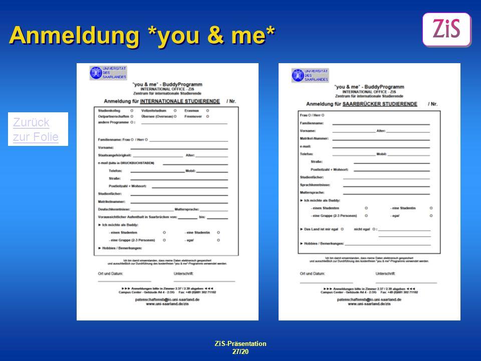 Anmeldung *you & me* Zurück zur Folie ZiS-Präsentation 27/20