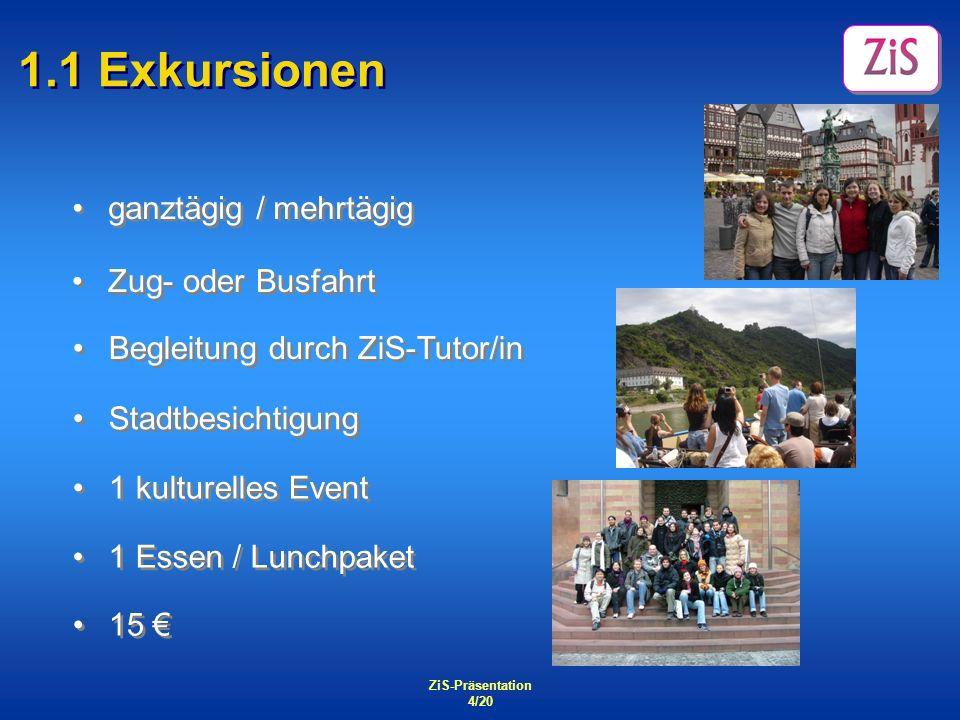 1.1 Exkursionen ganztägig / mehrtägig Zug- oder Busfahrt