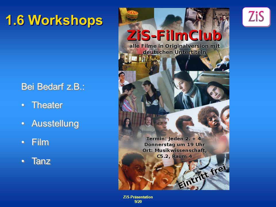 1.6 Workshops Bei Bedarf z.B.: Theater Ausstellung Film Tanz