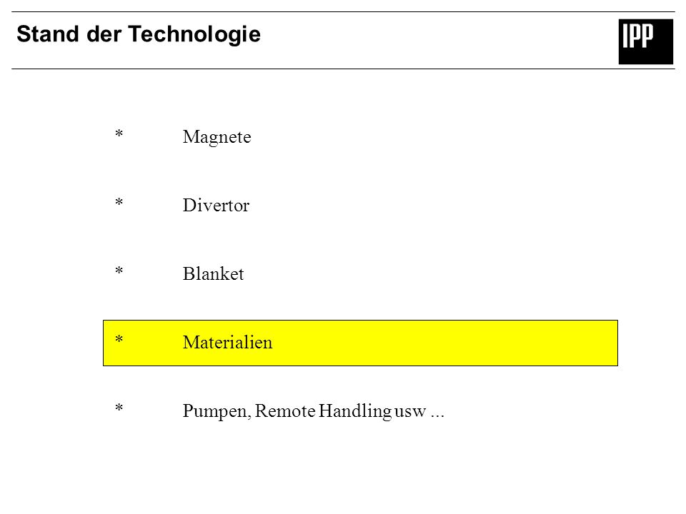 Stand der Technologie * Magnete * Divertor * Blanket * Materialien