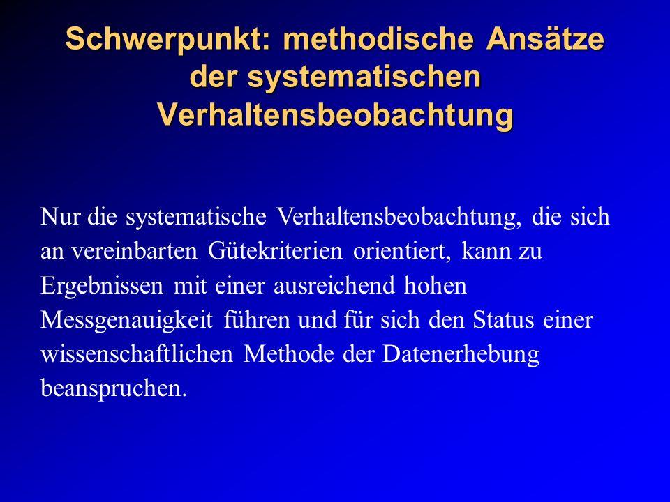 Schwerpunkt: methodische Ansätze der systematischen Verhaltensbeobachtung