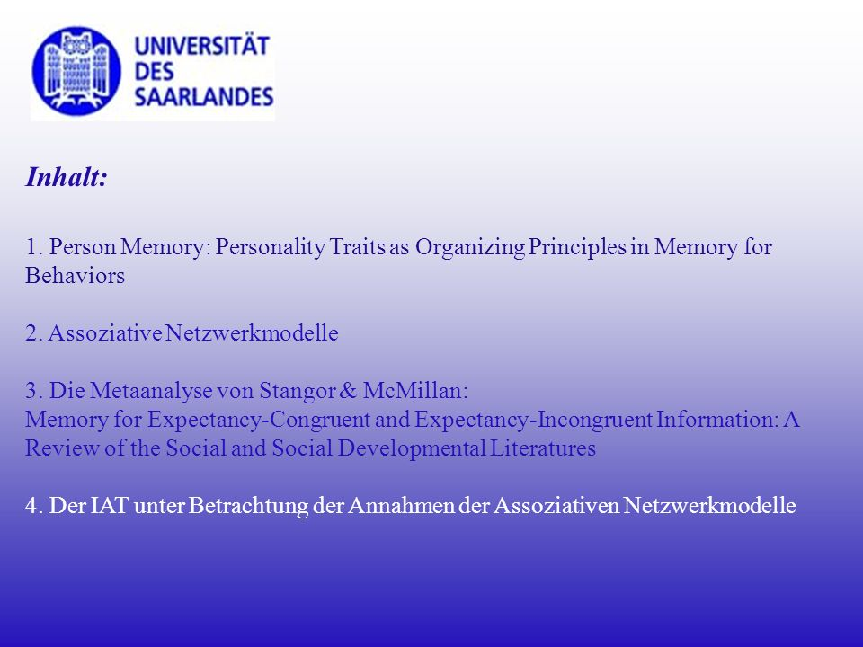 Inhalt: 1. Person Memory: Personality Traits as Organizing Principles in Memory for. Behaviors. 2. Assoziative Netzwerkmodelle.