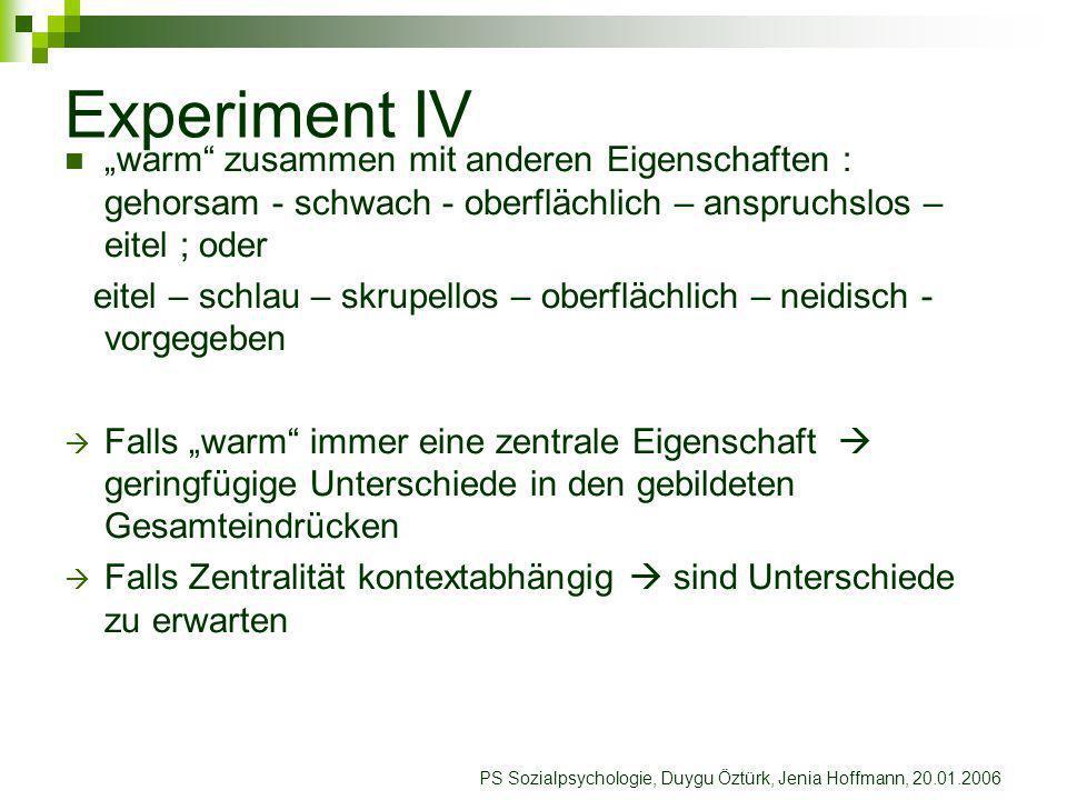 """Experiment IV""""warm zusammen mit anderen Eigenschaften : gehorsam - schwach - oberflächlich – anspruchslos – eitel ; oder."""