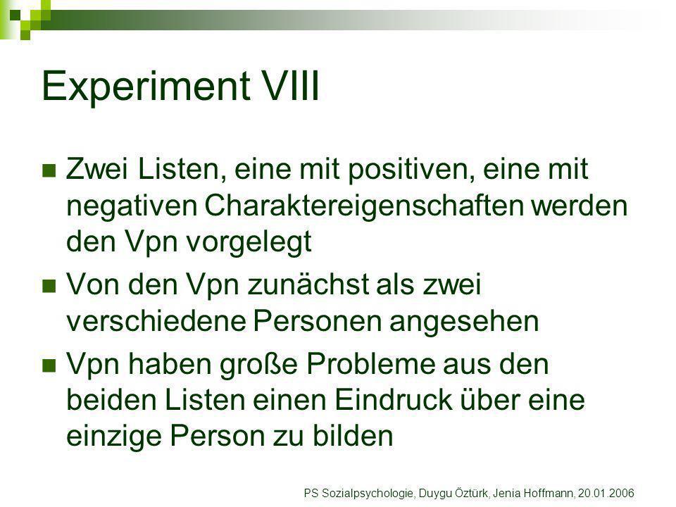 Experiment VIII Zwei Listen, eine mit positiven, eine mit negativen Charaktereigenschaften werden den Vpn vorgelegt.