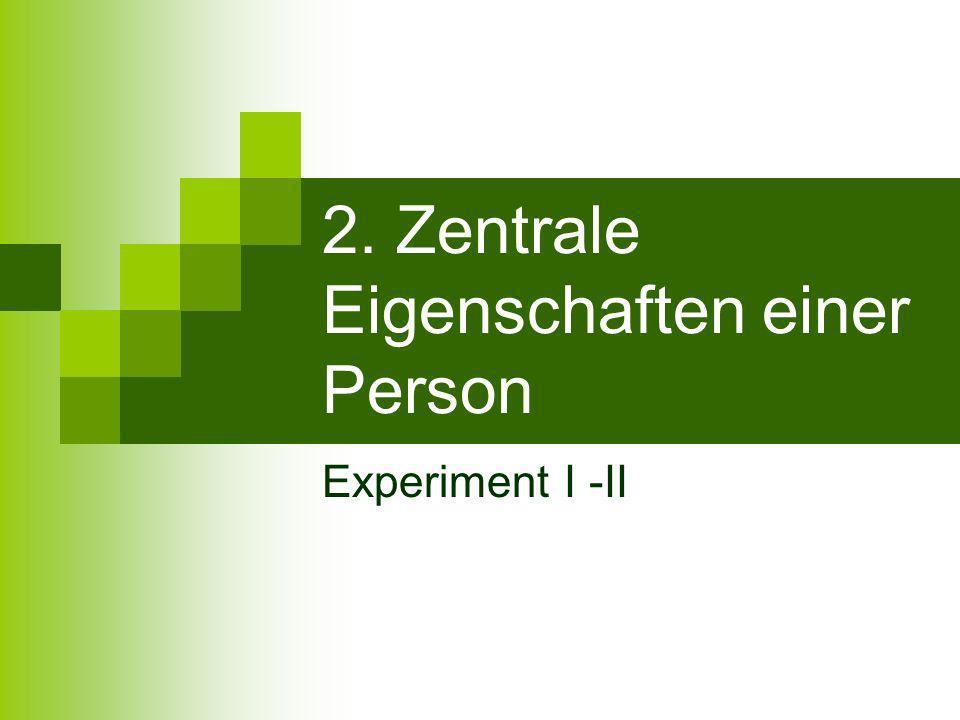 2. Zentrale Eigenschaften einer Person