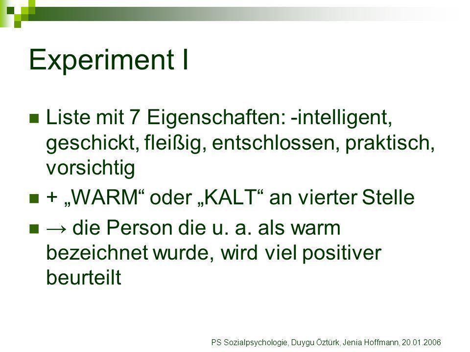 Experiment I Liste mit 7 Eigenschaften: -intelligent, geschickt, fleißig, entschlossen, praktisch, vorsichtig.