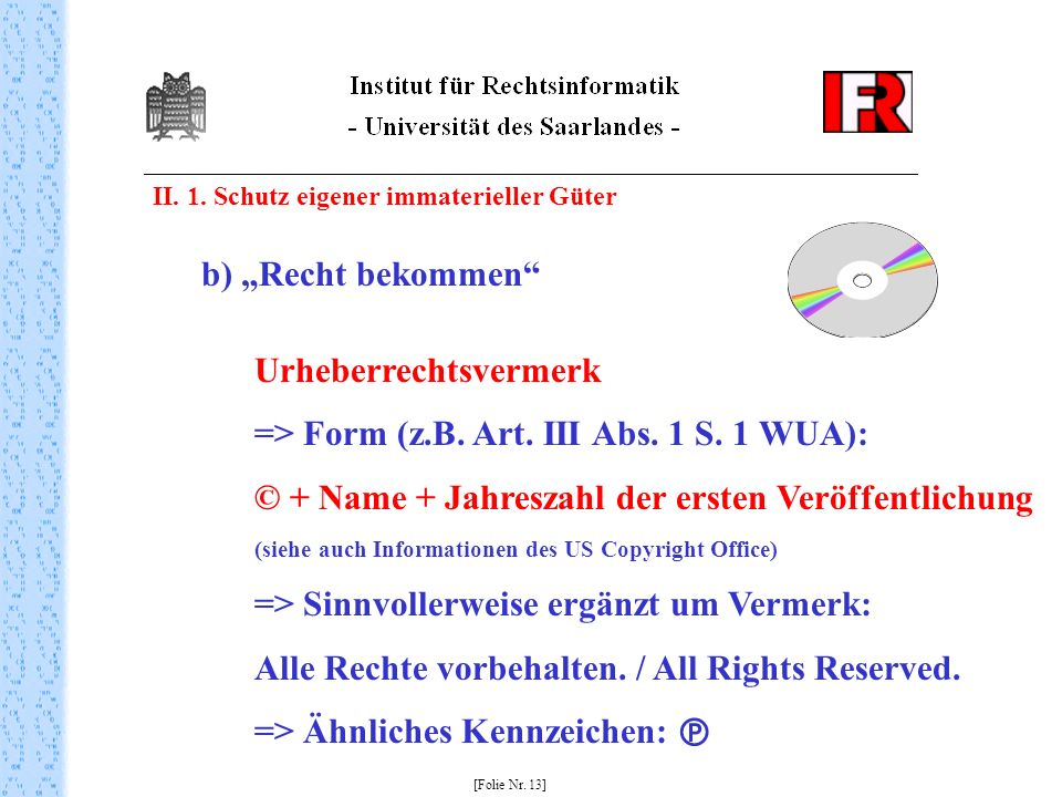 Urheberrechtsvermerk => Form (z.B. Art. III Abs. 1 S. 1 WUA):