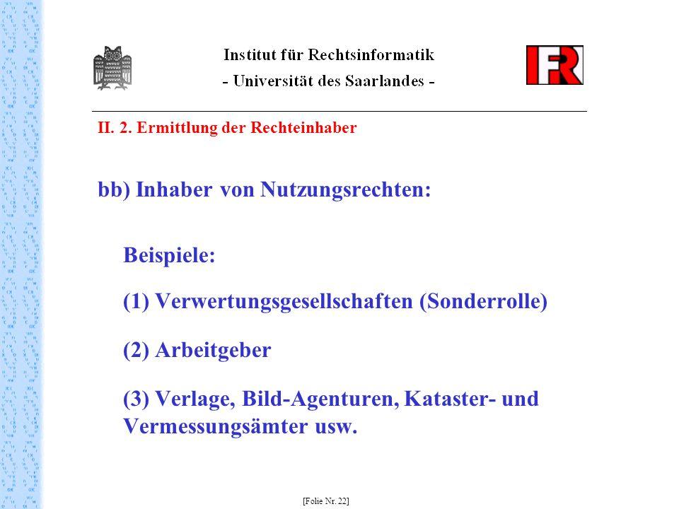 bb) Inhaber von Nutzungsrechten: Beispiele: