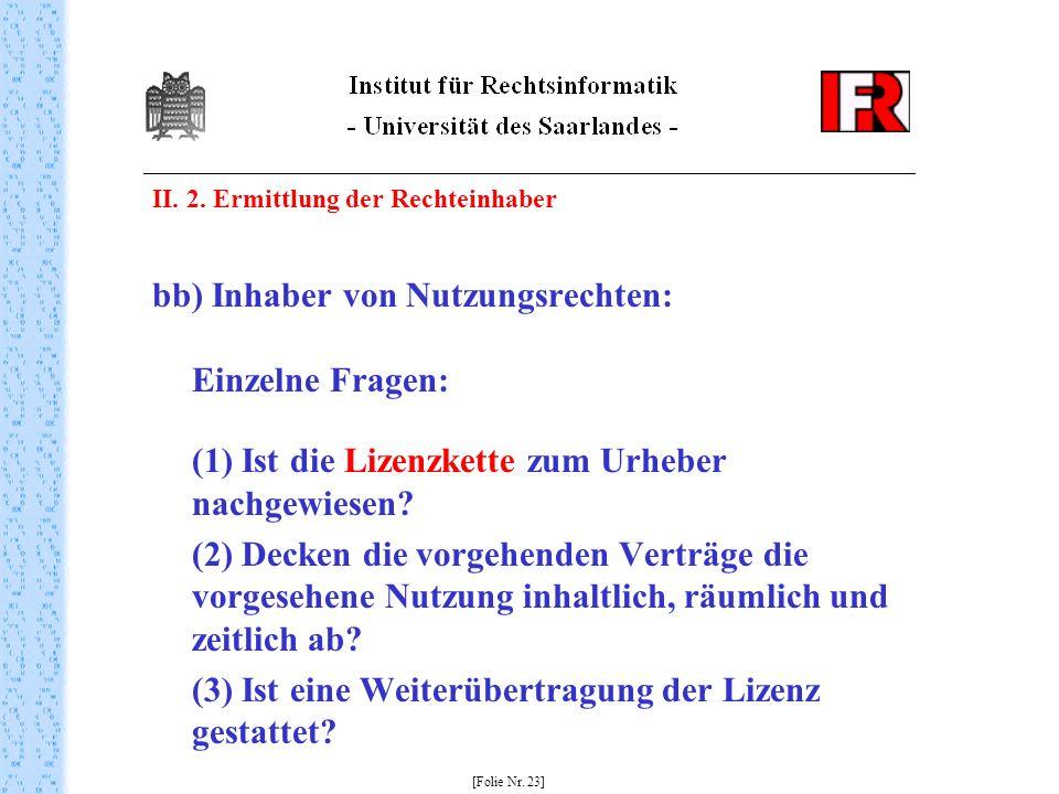 bb) Inhaber von Nutzungsrechten: Einzelne Fragen: