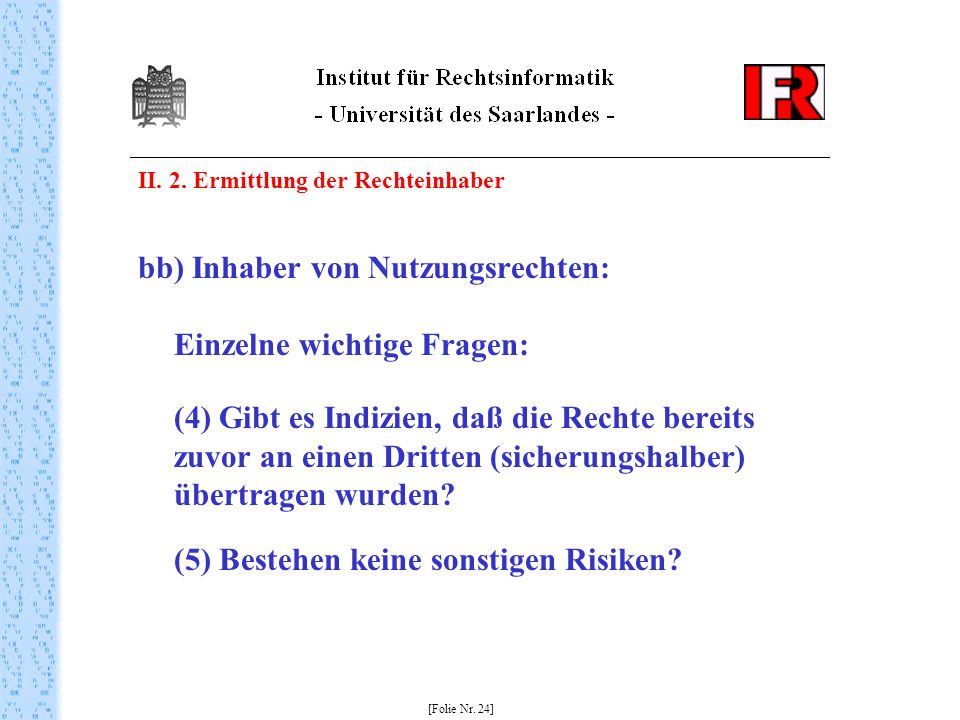 bb) Inhaber von Nutzungsrechten: Einzelne wichtige Fragen: