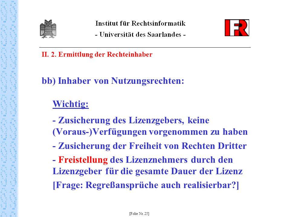 bb) Inhaber von Nutzungsrechten: Wichtig: