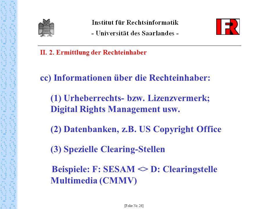 cc) Informationen über die Rechteinhaber: