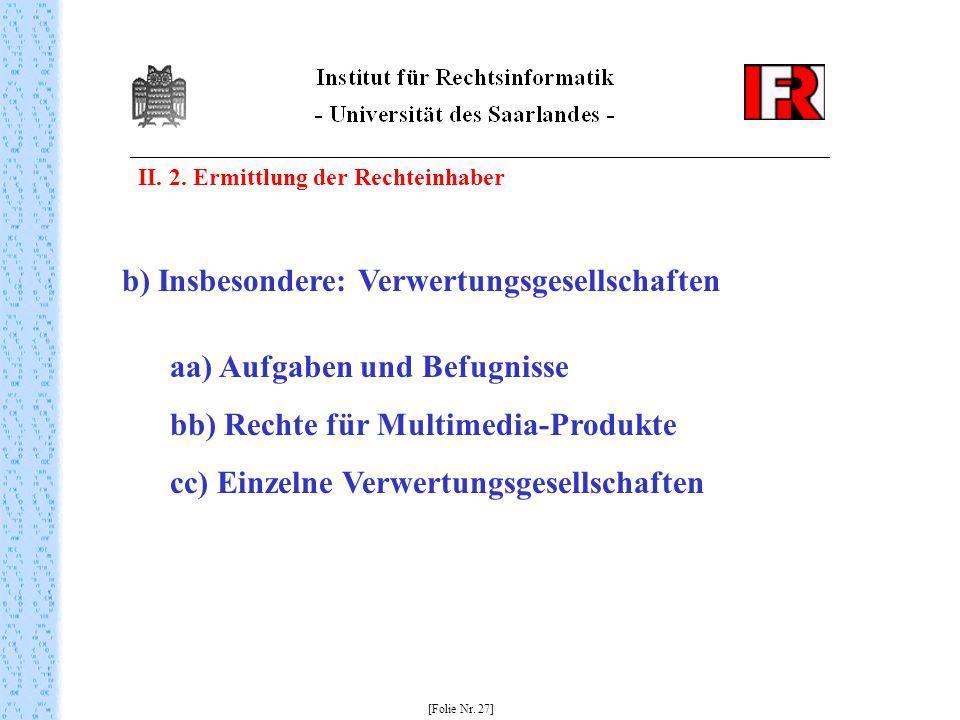 b) Insbesondere: Verwertungsgesellschaften aa) Aufgaben und Befugnisse