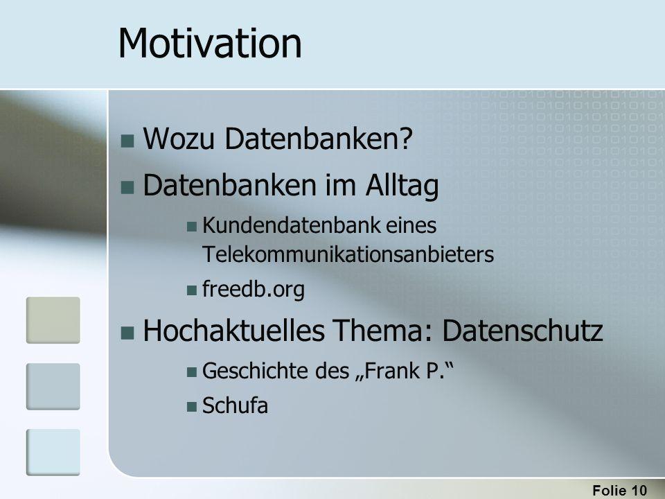 Motivation Wozu Datenbanken Datenbanken im Alltag
