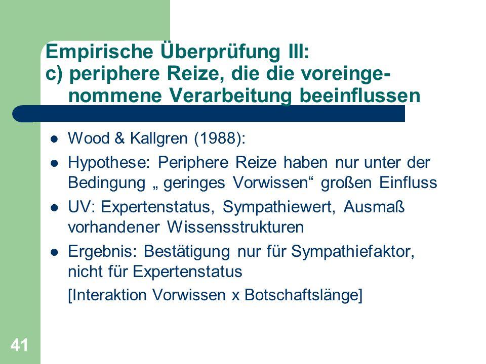 Empirische Überprüfung III: c) periphere Reize, die die voreinge- nommene Verarbeitung beeinflussen