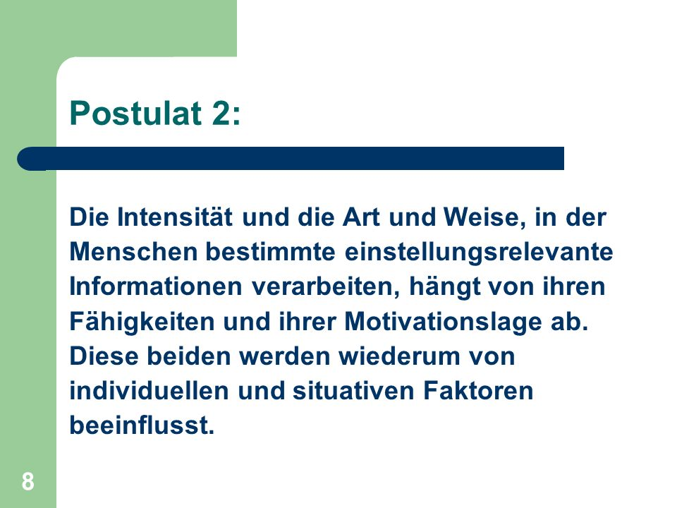 Postulat 2: Die Intensität und die Art und Weise, in der