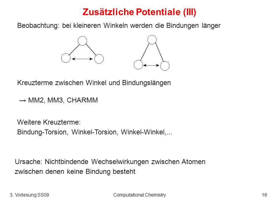 Zusätzliche Potentiale (III)