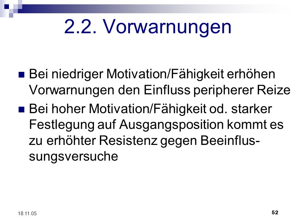 2.2. Vorwarnungen Bei niedriger Motivation/Fähigkeit erhöhen Vorwarnungen den Einfluss peripherer Reize.