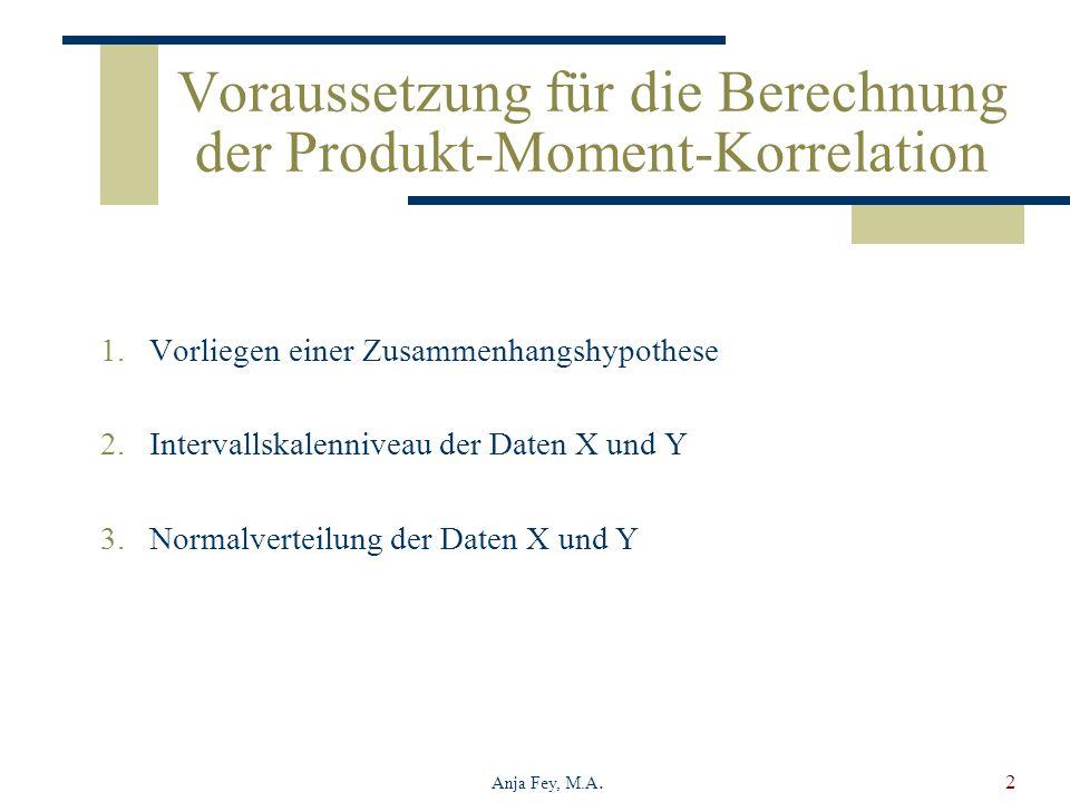 Voraussetzung für die Berechnung der Produkt-Moment-Korrelation
